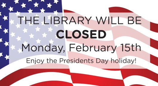Pres Day closed 2016